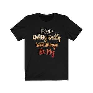 But My Daddy T-shirt