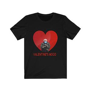 Bernie Valentines Mood Shirt,Bernie Sanders T-Shirt