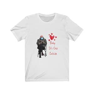Bernie Mittens Meme Baby It's Cold Outside Funny Valentine's Day T-Shirt