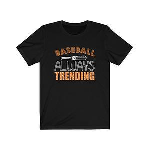 Baseball Always Trending T-s...