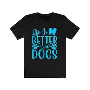 Life is better what dogs T-Shirt