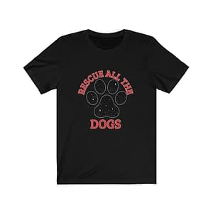 rescue all the dog  T-Shirt National love your pet day