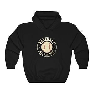 Baseball All The Way Unisex ...