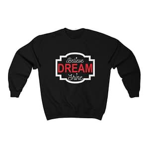 Believe Dream Unisex Sweatsh...