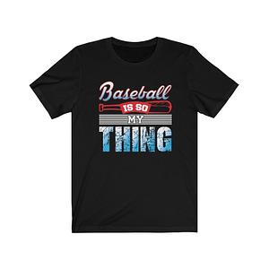 Baseball Is My Thing T-shirt