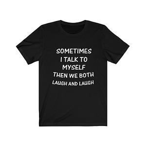 Sometimes I Talk to Myself T...