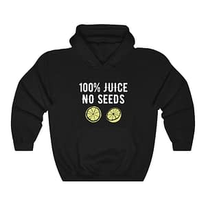 100 Juice No Seedss Unisex H...